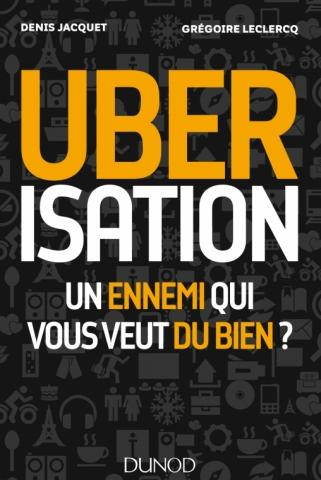 """Couverture du livre """"Uberisationon"""" de Denis Jacquet et Grégoire Leclerc"""