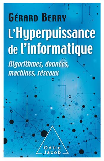 L'hyperpuissance de l'informatique par Gérard Berry